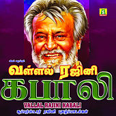 Play & Download Vallal Rajini Kabali by Various Artists | Napster