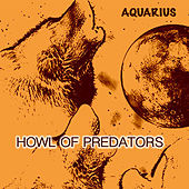 Play & Download Howl of Predators (Original Mix) by Aquarius | Napster