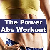 The Power Abs Workout (140 Bpm) & DJ Mix by Various Artists
