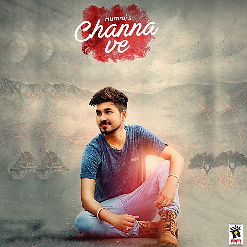 Play & Download Channa Ve by Humraj   Napster