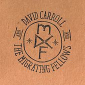 Play & Download David Carroll & The Migrating Fellows by David Carroll | Napster