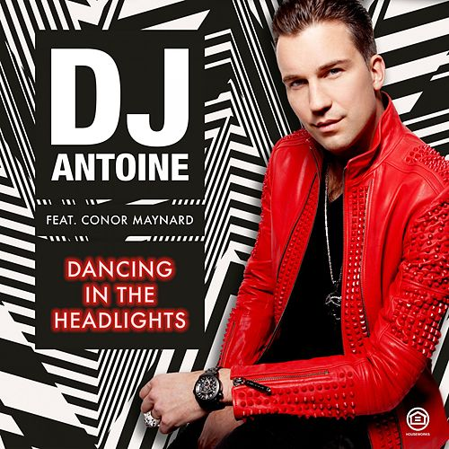 Play & Download Dancing in the Headlights by DJ Antoine | Napster