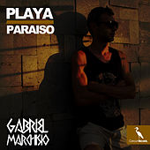 Play & Download Playa Paraiso by Gabriel Marchisio | Napster