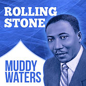Play & Download Rolling Stone by Muddy Waters | Napster