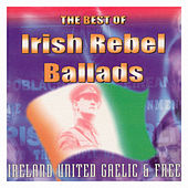 The Best of Irish Rebel Ballads by Various Artists