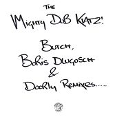 Play & Download Let the Drums Speak / Just Another Groove (Butch, Boris Dlugosch & Doorly Remixes) by Mighty Dub Katz | Napster