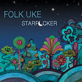 Play & Download Starfucker by Folk Uke | Napster