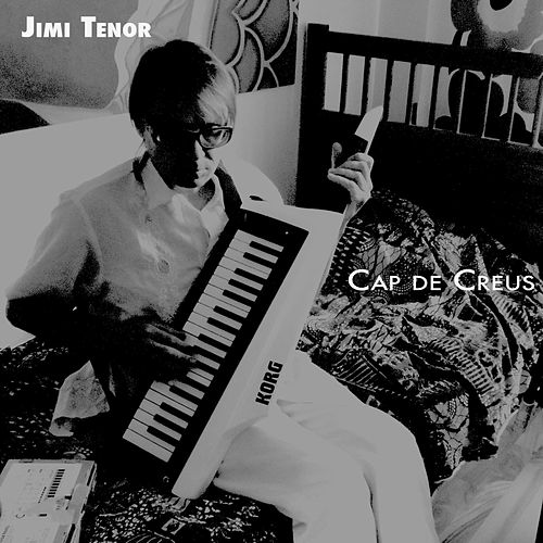 Play & Download Cap De Creus by Jimi Tenor | Napster
