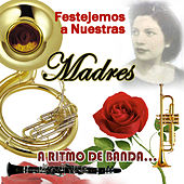 Play & Download Festejemos A Nuestra Madres by Various Artists | Napster