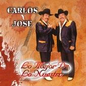 Play & Download Lo Mejor De Lo Nuestro by Carlos Y Jose | Napster