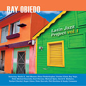 Play & Download Latin Jazz Project, Vol. 1 by Ray Obiedo | Napster