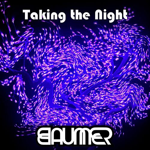 Play & Download Taking the Night by Baumer | Napster