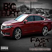 Play & Download Fast Life (feat. Jay Kelly & MoDa Hurt Beats) by The Big Hurt | Napster