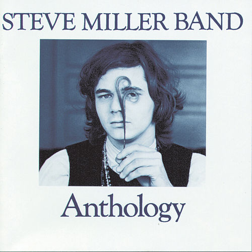 Anthology by Steve Miller Band