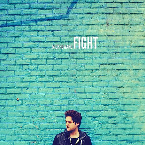 Play & Download Fight by Nick Howard | Napster