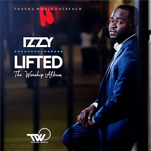 Play & Download Lifted (The Worship Album) by Izzy | Napster