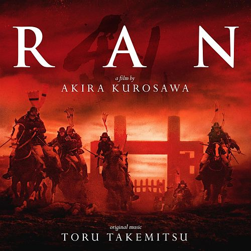 Play & Download Ran (Original Motion Picture Soundtrack) by Toru Takemitsu | Napster