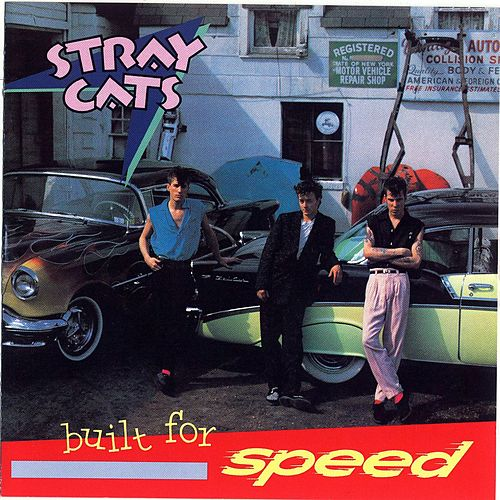 Play & Download Built for Speed by Stray Cats | Napster