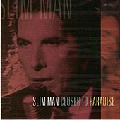 Play & Download Closer to Paradise by Slim Man | Napster