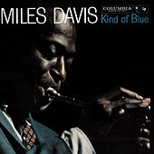 Play & Download Kind Of Blue by Miles Davis | Napster