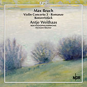 Play & Download Bruch: Violin Concerto No. 3, Romanze & Konzertstück for Violin & Orchestra by Antje Weithaas | Napster