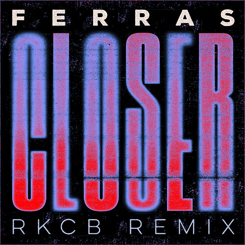 Play & Download Closer by Ferras | Napster