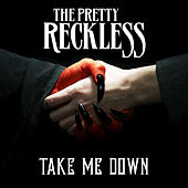 Play & Download Take Me Down by The Pretty Reckless | Napster