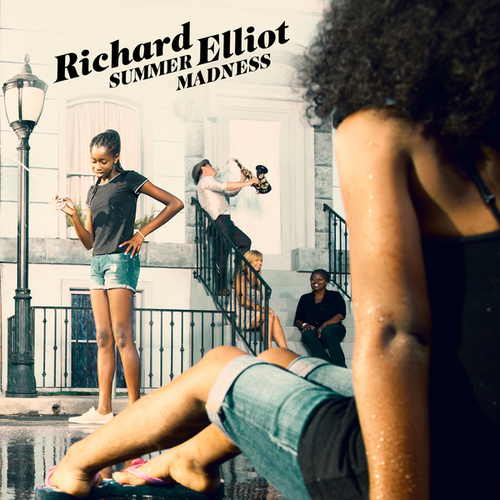 Play & Download Summer Madness by Richard Elliot | Napster