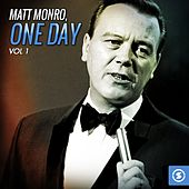 Play & Download Matt Monro, One Day, Vol. 1 by Matt Monro | Napster