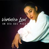 Play & Download Un Dia Que Pasa by Veronica Leal | Napster