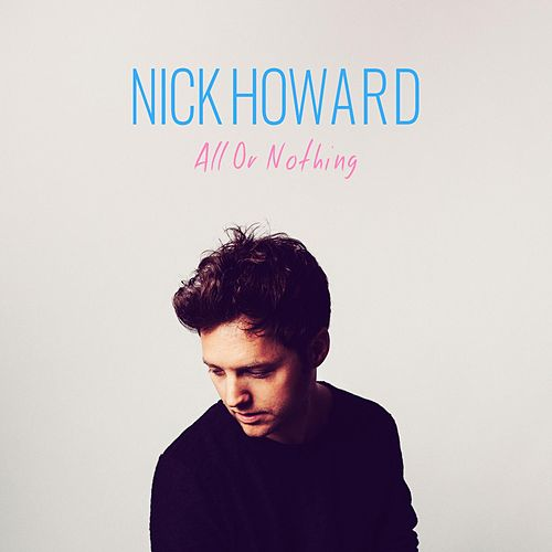 All or Nothing by Nick Howard