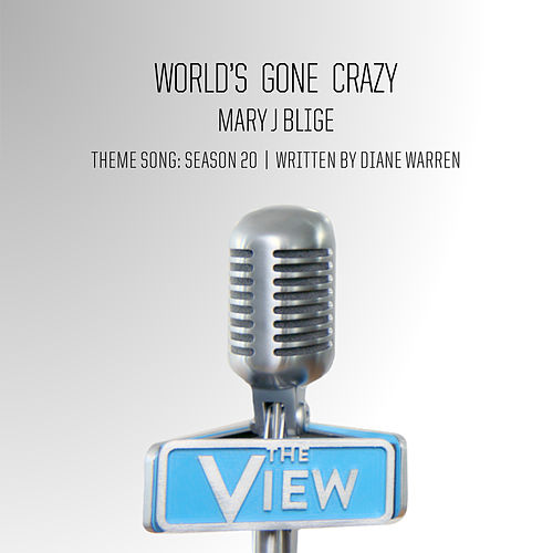Play & Download World's Gone Crazy by Mary J. Blige | Napster