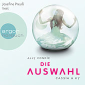 Play & Download Cassia & Ky. Die Auswahl (Gekürzte Lesung) by Ally Condie | Napster
