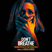 Don't Breathe (Original Motion Picture Soundtrack) by Roque Baños