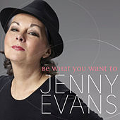 Play & Download Be What You Want To by Jenny Evans | Napster