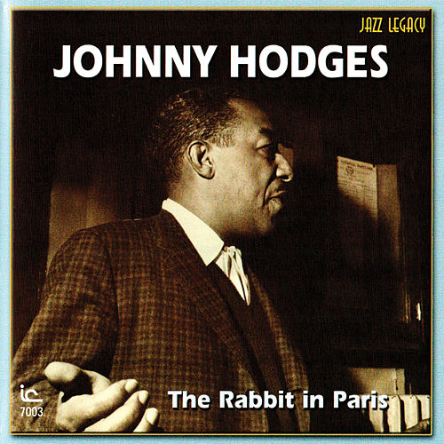Play & Download The Rabbit In Paris by Johnny Hodges | Napster