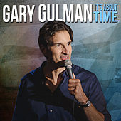 Play & Download It's About Time by Gary Gulman | Napster