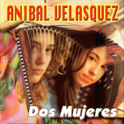 Play & Download Dos Mujeres by Anibal Velasquez | Napster