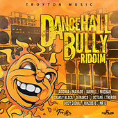 Dancehall Bully Riddim by Various Artists
