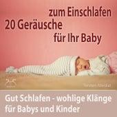 Play & Download 20 Geräusche für Ihr Baby zum Einschlafen - gut Schlafen - wohlige Klänge für Babys und Kinder by Torsten Abrolat | Napster