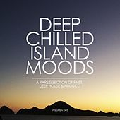 Play & Download Deep Chilled Island Moods - Volumen Dos (A Rare Selection of Finest Deep House and Nu-Disco) by Various Artists | Napster