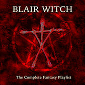 Blair Witch - The Complete Fantasy Playlist by Various Artists