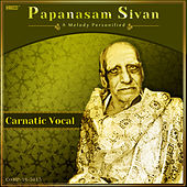 Play & Download Papanasam Sivan - A Melody Personified by Various Artists | Napster