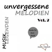 Musik Legenden - Unvergessene MELODIEN, Vol. 2 (Danke für Eure Musik) by Various Artists