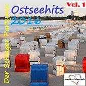 Ostseehits 2016 - Der Schlager Partymix, Vol. 1 (Musik auf Deutsch) by Various Artists