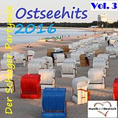 Ostseehits 2016 - Der Schlager Partymix, Vol. 3 (Musik auf Deutsch) by Various Artists