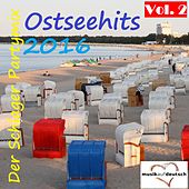 Play & Download Ostseehits 2016 - Der Schlager Partymix, Vol. 2 (Musik auf Deutsch) by Various Artists | Napster