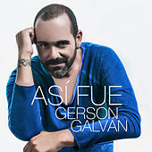 Play & Download Así Fue by Gerson Galván | Napster