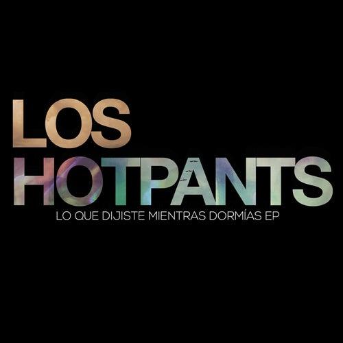 Lo Que Dijiste Mientras Dormías de Hot Pants