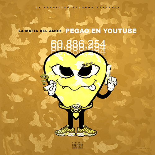 Pegao en Youtube by La Mafia del Amor